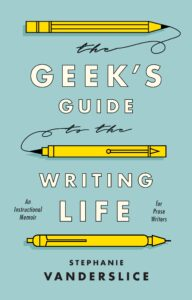 Cover to Geek's Guide to the Writing Life